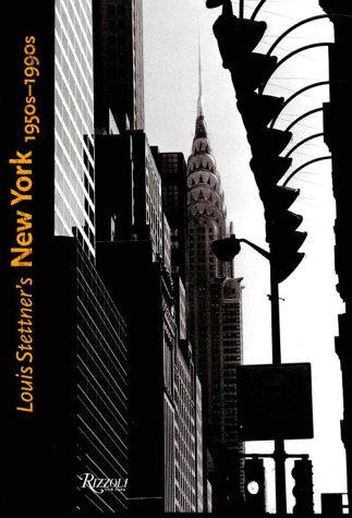 9780847820047: Louis Stettner's New York 1950s-1990s