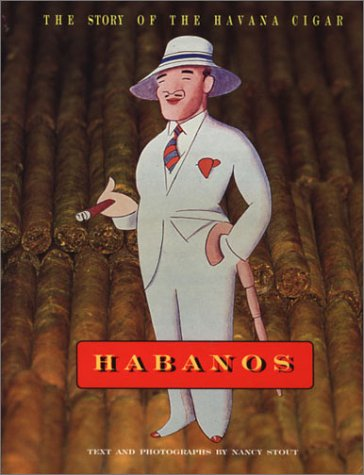 Habanos - the Story of the Havana Cigar: Nancy Stout