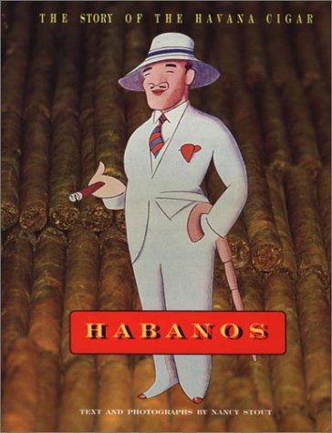 9780847820061: Habanos: The Story of the Havana Cigar
