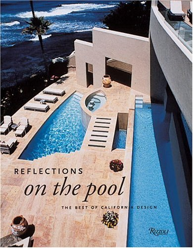 Reflections on the Pool: California Designs for Swimming: Baldon, Cleo;Levick, Melba;Melchior, Ib