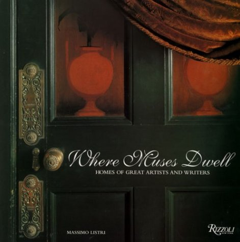 9780847820276: Where Muses Dwell: Homes of Great Artists and Writers