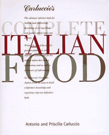 Carluccio's Complete Italian Food (9780847820375) by Antonio Carluccio