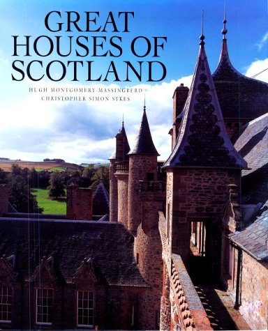 Great Houses of Scotland: Montgomery-Massingberd and Christopher Rizzoli Simon Sykes