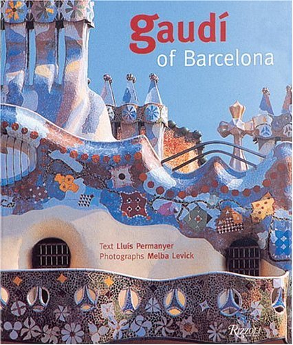 Stock image for Gaudi of Barcelona adapted from the Spanish text. for sale by Harry Alter
