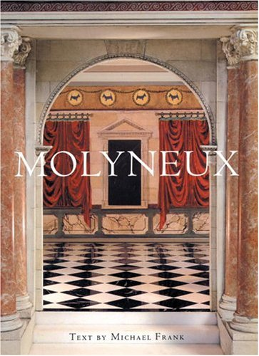 Molyneux: The Interior Design of Juan Pablo Molyneux: Frank, Michael; Molyneux, Juan-Pablo