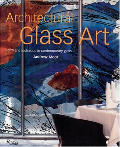 Architectural Glass Art: Moor, Andrew.