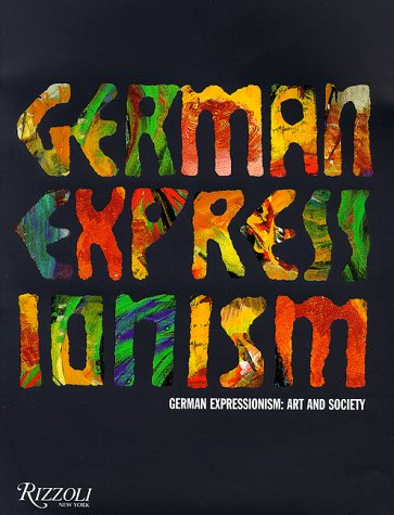 9780847820788: German Expressionism: Art and Society