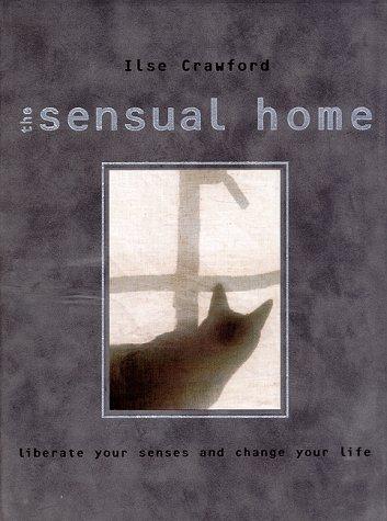 9780847820795: The Sensual Home