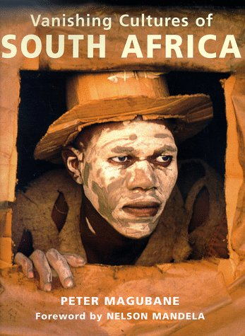 Vanishing Cultures of South Africa: Magubane, Peter