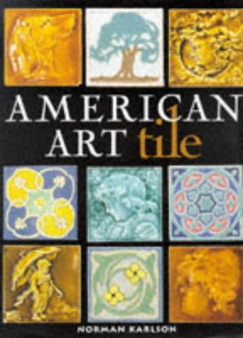 American Art Tile 1876-1941: Karlson, Norman