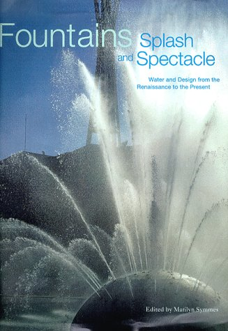 9780847821006: Fountains: Splash and Spectacle : Water and Design from the Renaissance to the Present