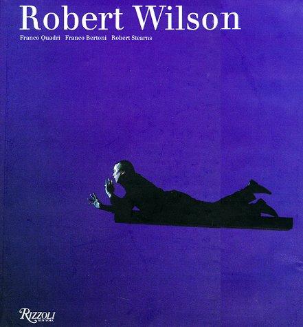 Robert Wilson: Quadri, Franco; Bertoni, Franco; Stearns, Robert.