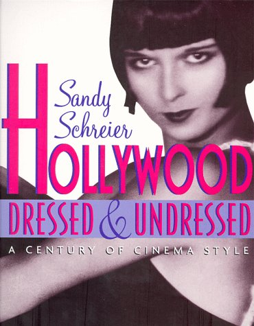 Hollywood Dressed and Undressed: A Century of: Sandy Schreier; Commentary-Bette