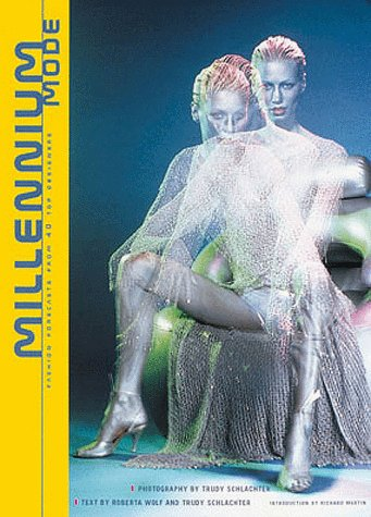 Millennium Mode Fashion Forcasts from 40 Top Designers: Schlachter, Trudy & Roberta Wolf (...
