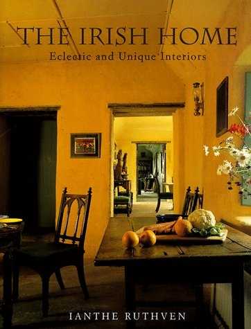 The Irish Home: Eclectic and Unique Interiors (Rizzoli Edition)