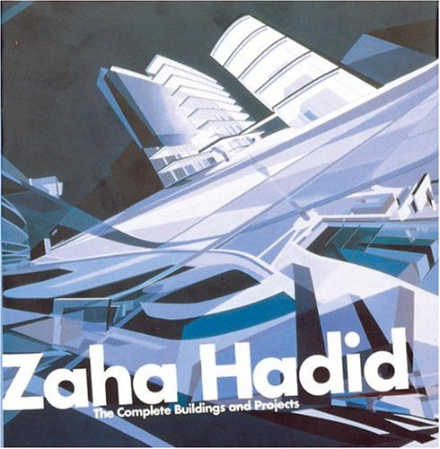 9780847821334: Zaha Hadid: The Complete Buildings and Projects