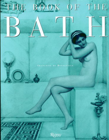 9780847821341: The Book of the Bath