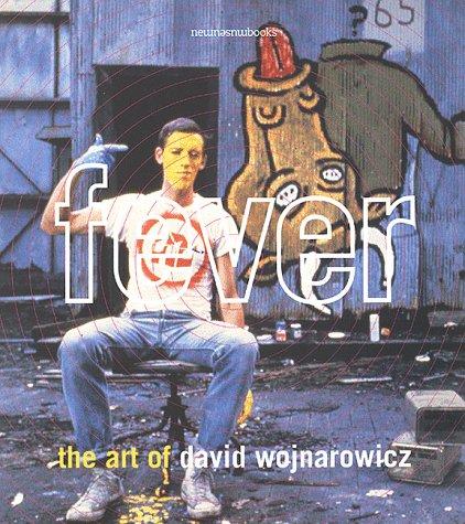 Fever: The Art of David Wojnarowicz (New Museum Books, 2): Cameron, Dan
