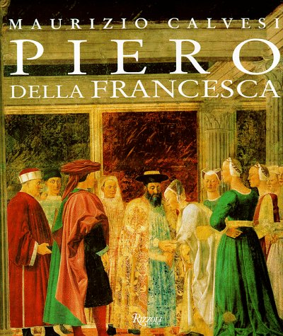 Piero Della Francesca: Maurizio Calvesi