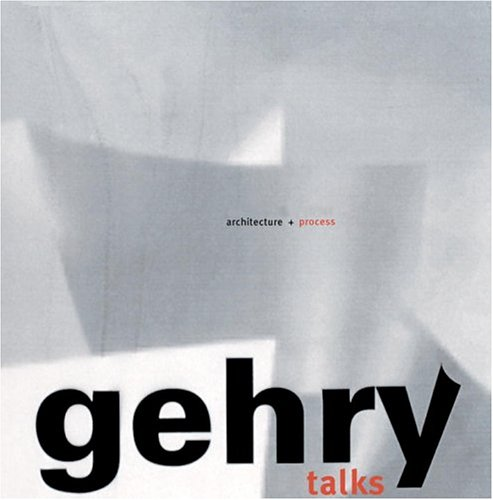Gehry Talks: Architecture + Process