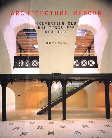 9780847821815: Architecture Reborn: Converting Old Buildings for New Uses