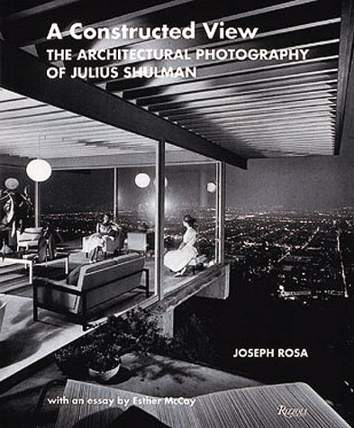 9780847822072: A Constructed View: The Architectural Photography of Julius Shulman