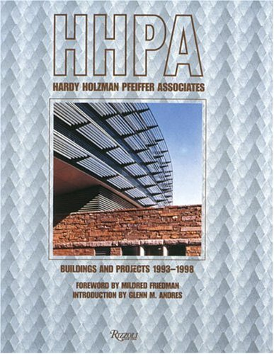 HHPA: Hardy Holzman Pfeiffer Associates: Buildings and Projects, 1992-1998: [Hardy Holzman Pfeiffer...