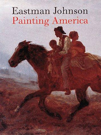 Eastman Johnson: Painting America: Carbone, Teresa A.; Hills, Patricia