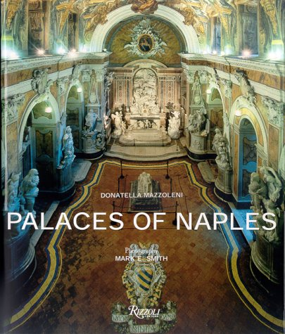 Palaces of Naples: Mazzoleni, Donatella;Smith, Mark