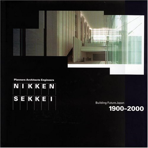 9780847822461: Nikken Sekkei: Building Future Japan, 1900-2000