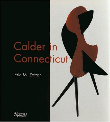 9780847822492: Calder In Connecticut