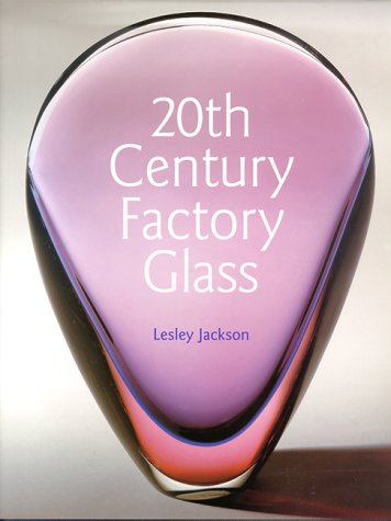 20th Century Factory Glass: Lesley Jackson