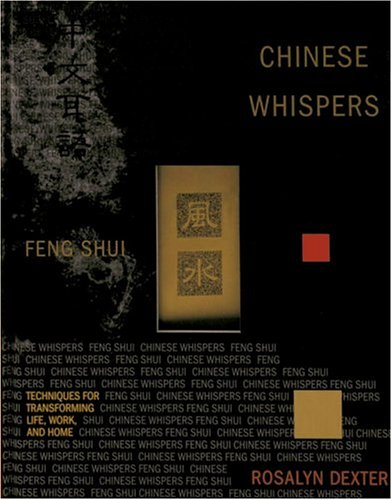 9780847822652: Chinese Whispers: Feng Shui Techniques for Transforming Life, Work, and Home