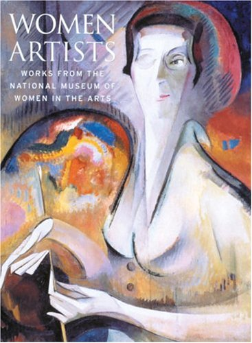 Women Artists: Works from the National Museum of Women in the Arts: Nancy G. Heller