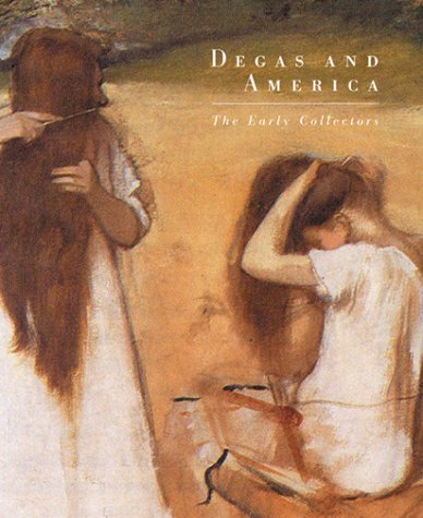 Degas and America: The Early Collectors (Mint First Edition): David Brenneman (Author), Ann Dumas