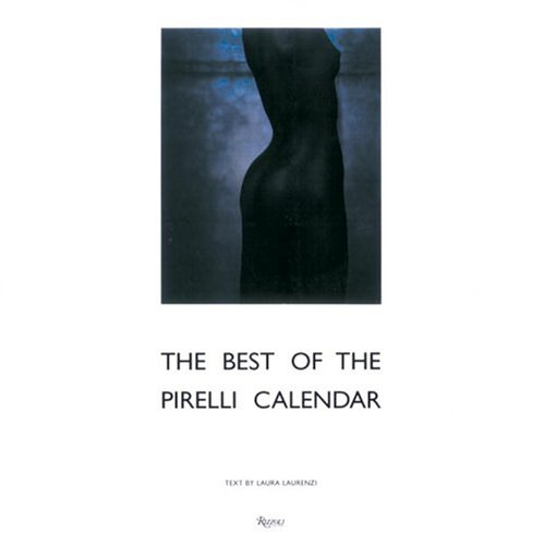 9780847823444: The Best of the Pirelli Calendar