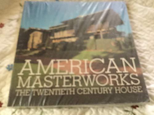 9780847823543: American Masterworks: The Twentieth Century House