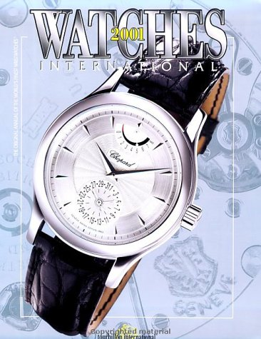 Watches International 2001: The Original Annual of the World's Finest Watches: Caroline ...