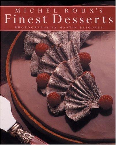 Michel Roux's Finest Desserts: Roux, Michel