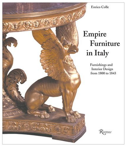 9780847824076: Italian Empire Furniture: Furnishings and Interior Design from 1800-1843