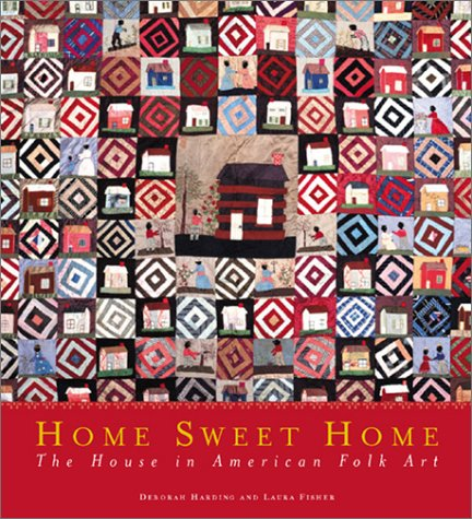 9780847824090: Home Sweet Home: The House in American Folk Art