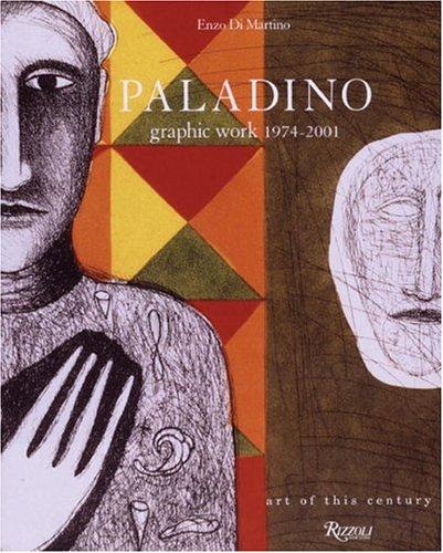9780847824175: Mimmo Paladino: Graphic Work 1974#2001 (Art of This Century)