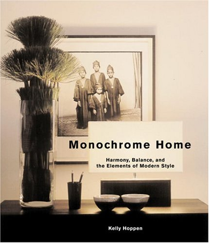 9780847824199: Monochrome Home: Harmony, Balance, and the Elements of Modern Style