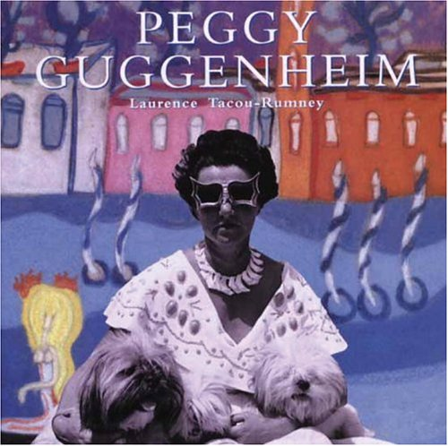 9780847824571: Peggy Guggenheim: A Collector's Album