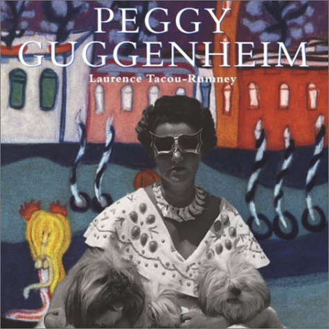 Peggy Guggenheim: A Collector's Album.: Tacou- Rumney, Laurence.