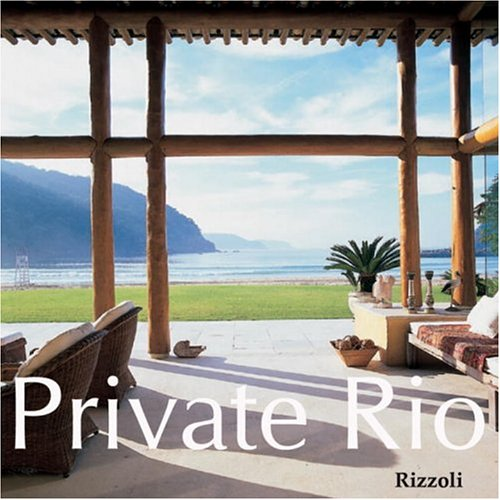9780847824748: Private Rio: The Great Houses and Gardens