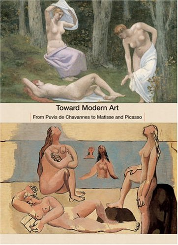 Toward Modern Art: From Puvis de Chavennes to Matisse and Picasso (0847824772) by Lemoine, Serge