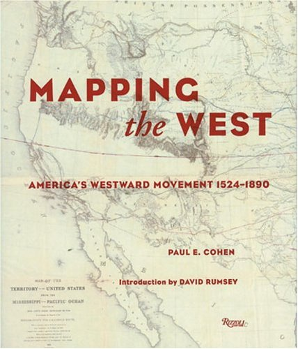 9780847824922: Mapping the West; America's Westward Movement 1524-1890