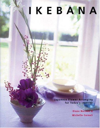 9780847824946: Ikebana: Japanese Flower Arranging for Today's Interiors