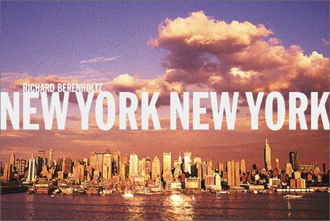 NEW YORK NEW YORK (Limited Edition): Berenholz, Richard